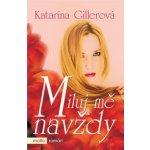 Miluj mě navždy - Katarína Gillerová
