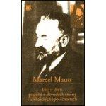 Esej o daru, podobě a důvodech směny v archaických společnostech (Marcel Mauss)