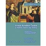 Svatá Anežka a velké ženy její doby - Miroslav Šmied