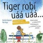 Tiger robí uáá uáá - Kamila Kopsová; Petr Kops