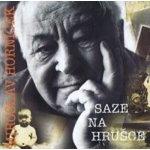 Saze na hrušce - CD Miroslav Horníček
