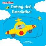 MiniPÉDIA – Dobrý deň, lietadielko!