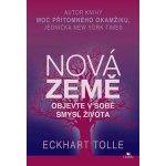 Objevte v sobě smysl života - Nová Země Eckhart Tolle