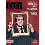 Češi 1989 - Pavel Kosatík, Vojta Šeda
