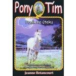 Pony tím Poník na úteku