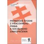 Prípadové štúdie z pracovného práva a sociálneho zabezpečenia - Ivica Hodálová