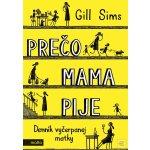 Pre čo mama pije Gill Sims