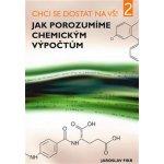 Jak porozumíme chemickým výpočtům - Jaroslav Fikr