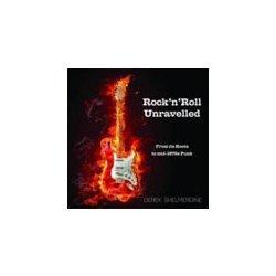 Rock 'n' Roll Unravelled - Shelmerdine Derek
