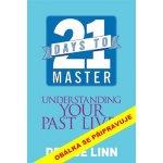 21 dní k pochopení vašich minulých život - Denise Linn