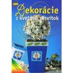 Dekorácie z kvetín a servítok - J. Páleník