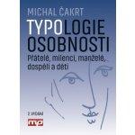 Typologie osobnosti: přátelé, milenci, manželé, dospělí a děti Čakrt Michal