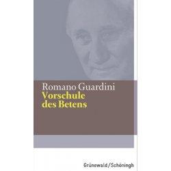Vorschule des Betens - Guardini, Romano