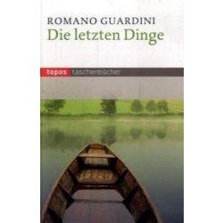 Die letzten Dinge - Guardini, Romano