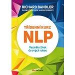 Třídenní kurz NLP - Richard Bandler, Alessio Roberti, Owen Fitzpatrick