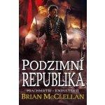 Prachmistři 3 - Podzimní republika (Brian McClellan