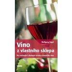 Víno z vlastního sklepa - Wolfgang Vogel