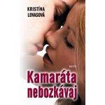 Kamaráta nebozkávaj - Kristína Lovasová SK