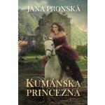 Kumánska princezná - Jana Pronská