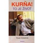 Kurňa, to je život - Pavel Zedníček