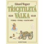 Třicetiletá válka 1618-1648 - Eduard Wagner