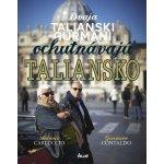 Dvaja talianski gurmáni ochutnávajú Taliansko - Antonio Carluccio; Gennaro Contaldo