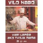 Vilo Habo varí lepšie ako tvoja mama - Vilo Habo SK