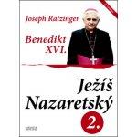 Ježíš Nazaretský II. - Benedikt XVI., Joseph Ratzinger