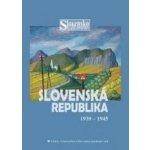 Slovensko v 20. storočí 4. zv., SLOVENSKÁ REPUBLIKA 1939 -1945