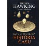 Ešte stručnejšia hitoria času - Stephen Hawking; Leonard Mlodinow SK - Kniha