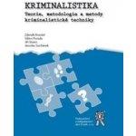 Kriminalistika - Teorie, metodologie a metody kriminalistické techniky - Zdeněk Konrád:Viktor Porada:Jiří Štraus:Jaroslav S