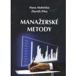 Manažerské metody - Hana Mohelská, Zbyněk Pitra