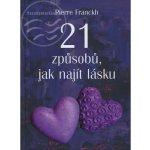 21 způsobů, jak najít lásku - Pierre Franckh