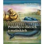 Pohádky o vláčcích a mašinkách - Martin Rosocha