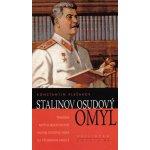 Stalinov osudový omyl - Konstantin Plešakov