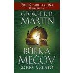 Pieseň ľadu a ohňa 3 - Búrka mečov 2: Krv a zlato - George R.R. Martin SK
