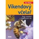 Víkendový včelař - Weiss Karl