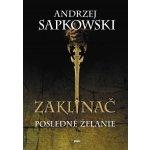 Zaklínač I : Posledné želanie Andrzej Sapkowski SK