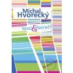 Lovci a zberači - Michal Hvorecký