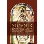 Slovník raněkřesťanské literatury Východu - Marek Starowieyski