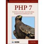 PHP 7 – Praktický průvodce nejrozšířenějším skriptovacím jazykem pro web