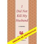 Liou Čen-jün - Manžela jsem nezabila