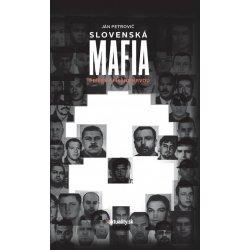 kniha Slovenská mafia - Príbehy písané krvou - Ján Petrovič