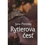 Rytierova česť - Pronská Jana