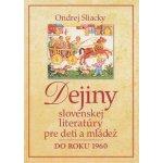 Dejiny slovenskej literatúry pre deti a mládež - Ondrej Sliacky