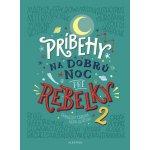 Príbehy na dobrú noc pre rebelky 2 - Elena Favilli, Francesca Cavallo