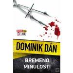 Bremeno minulosti - Dominik Dán